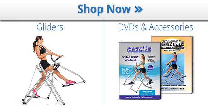 Shop Gazelle Gliders, DVDs and Accessories for the best home fitness cardio workouts